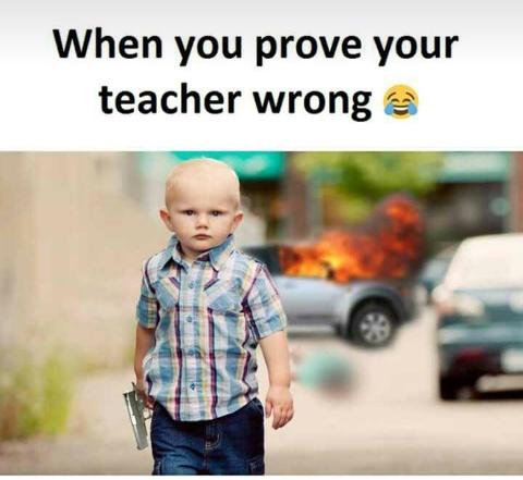 When_you_prove_your_teacher_wrong.JPG
