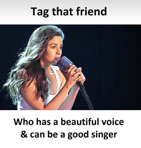 Tag_that_freind_who_has_a_beautiful_voice_and_can_be_a_good_singer.JPG