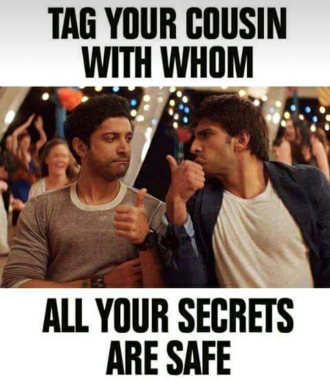 Tag_your_cousin_with_whom_all_your_secrets_are_safe.JPG