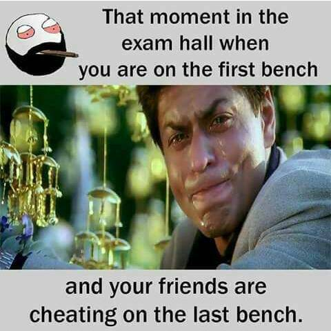 That_moment_in_the_exam_hall_when_you_are_on_the_first_bench.jpg