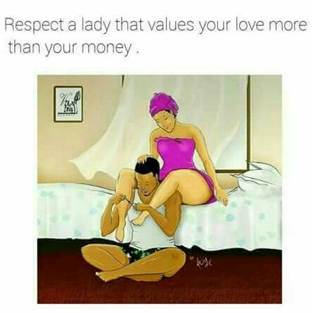 Respect_a_lady_that_values_your_love_more_than_your_money.jpg