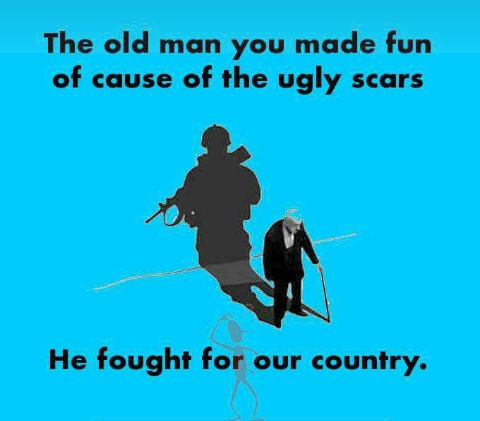 That_old_man_you_made_fun_of_cause_of_the_ugly_scars.JPG
